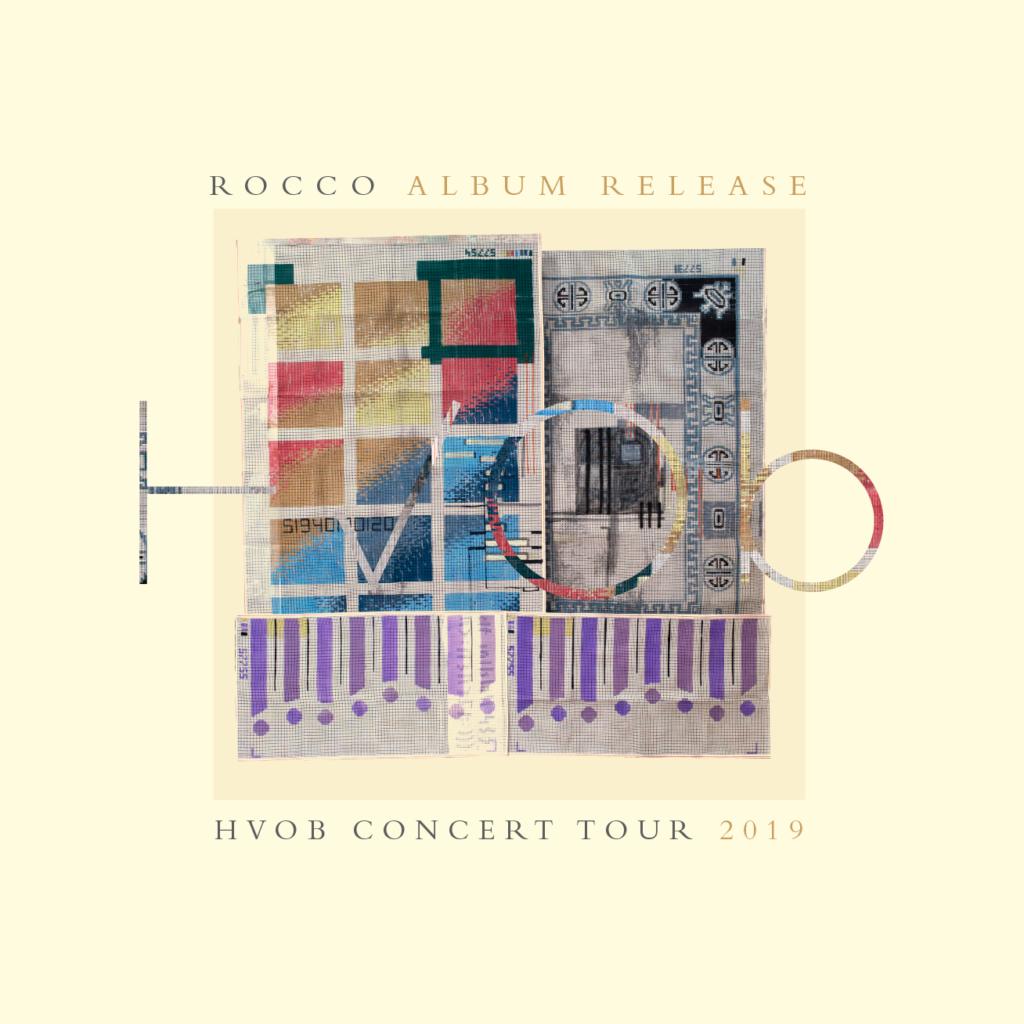 """HVOB CONCERT TOUR """"ROCCO"""""""