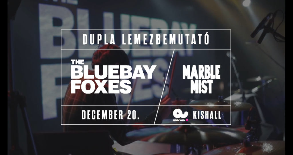 The Bluebay Foxes x Marble Mist // Dupla Lemezbemutató