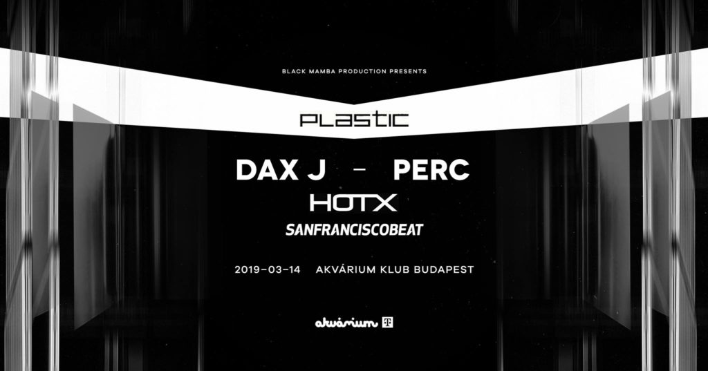 P L A S T I C with DAX J // PERC // HOT X
