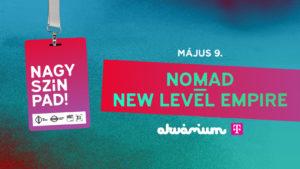Nagy-Szín-Pad 2019 elődöntő: Nomad / New Level Empire