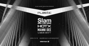 P L A S T I C with SLAM // HOT X // MANNI DEE