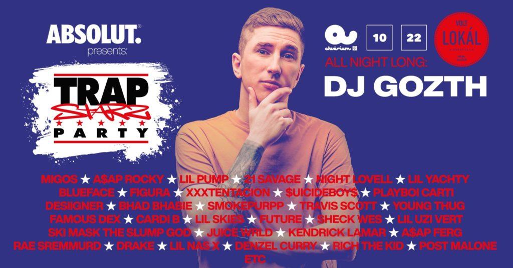 TRAP PARTY w/ DJ Gozth