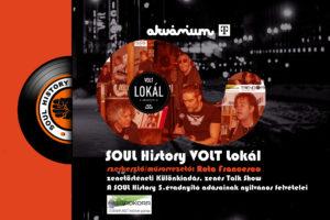 SOUL History / VOLT Lokál – zenés Talk Show különkiadás