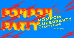 PomPom Superparty // The Family Rave