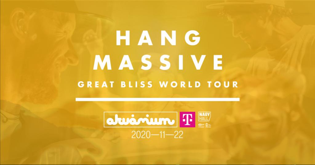 Hang Massive – Great Bliss World Tour