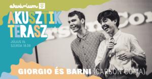 Giorgio & Barni (Carson Coma) – Akvárium Akusztik Terasz