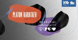 Platon Karataev // Mayberian Sanskülotts