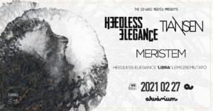 Heedless Elegance lemezbemutató | MERISTEM | Tiansen