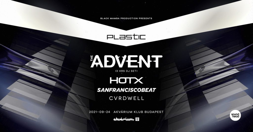 P L A S T I C with The Advent / HOT X
